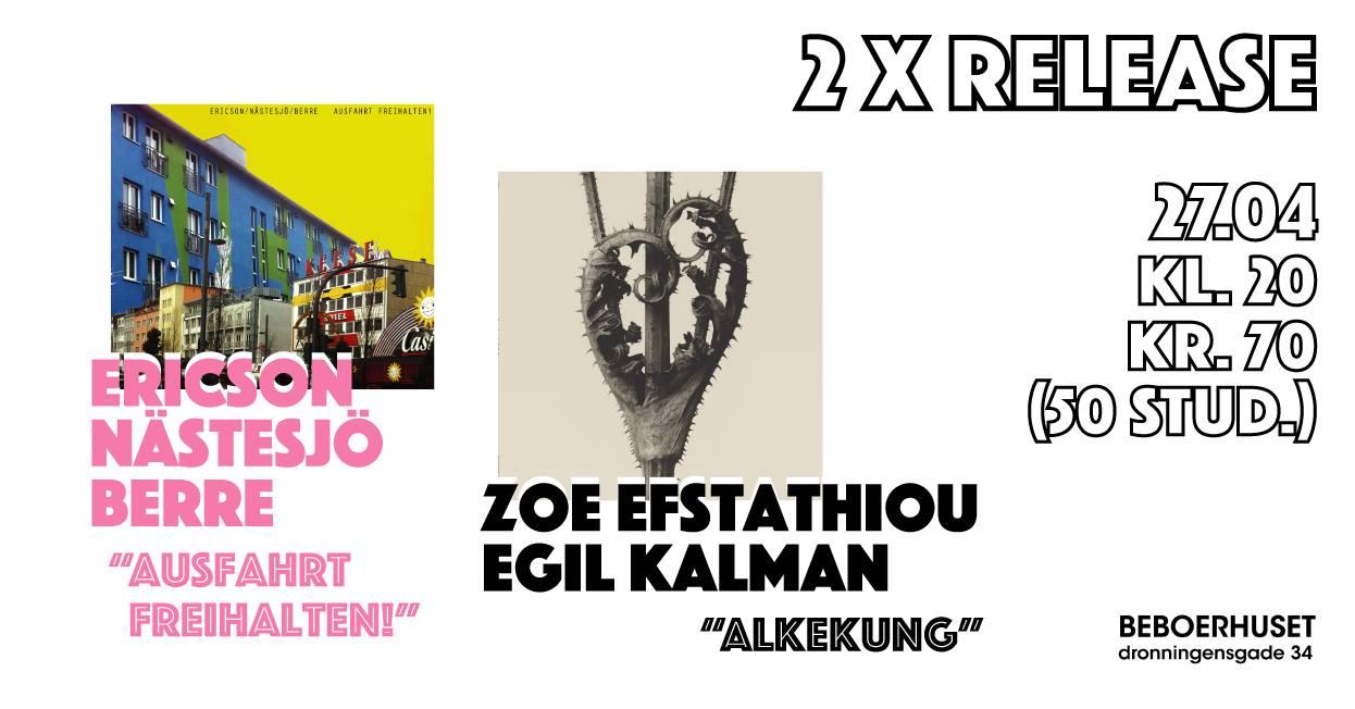 2x Release: Zoe Efstathiou/Egil Kalman + Ericson/Nästesjö/Berre