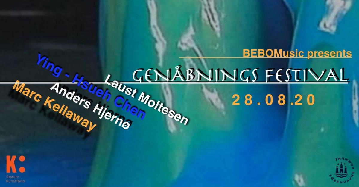 BEBOMusic Genåbnings Festival w/ Laust Moltesen, Ying-Hsueh Chen, Anders Hjernø og Marc Kellaway