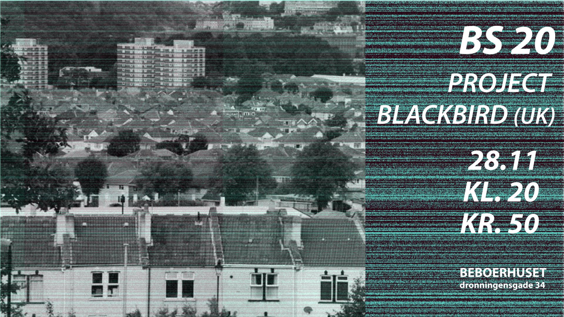 BS 20 // Project Blackbird