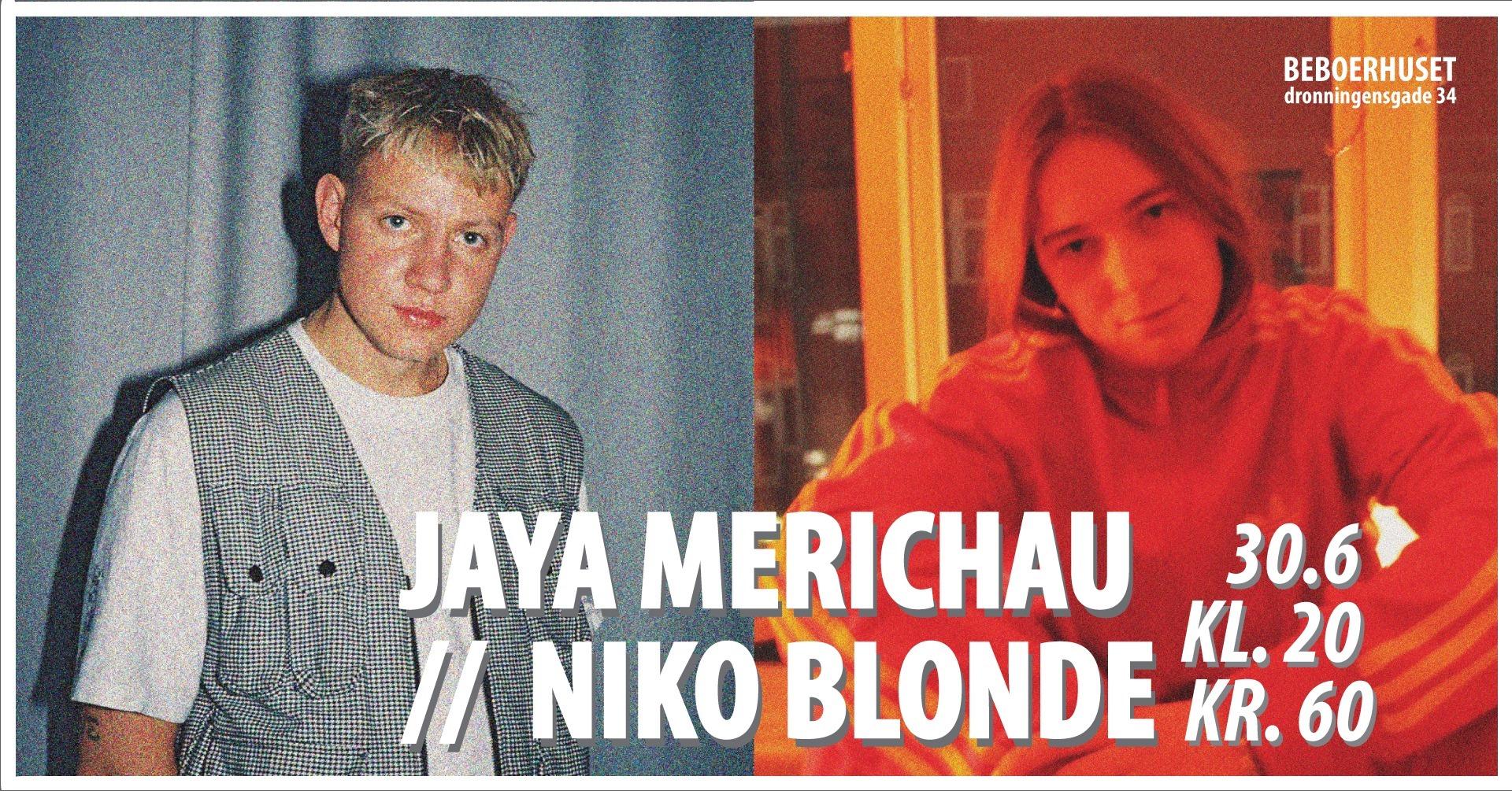 Jaya Merichau // Niko Blonde