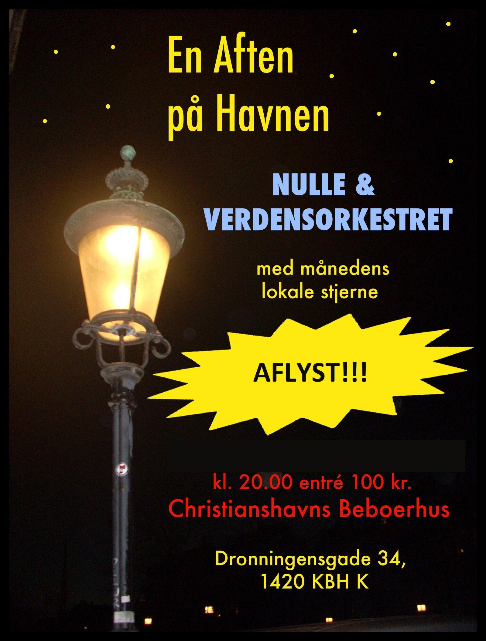 – En Aften På Havnen –                                 Nulle & Verdensorkestret + Månedens Stjerne [ AFLYST! ]